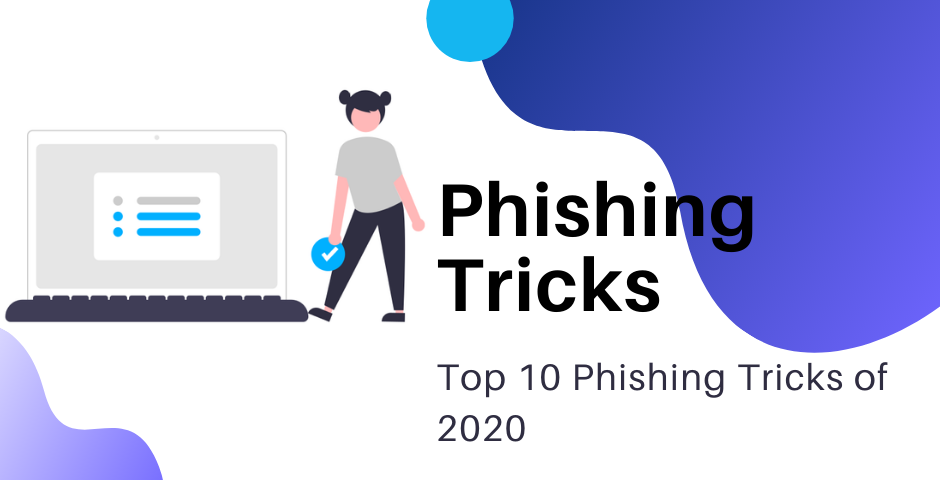 Top 10 phishing tricks 2020