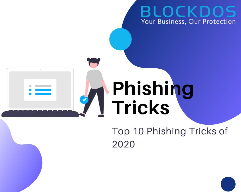 Top 10 phishing tricks 2020